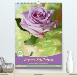 Rosen-Stillleben Romantische Arrangements (Premium, hochwertiger DIN A2 Wandkalender 2021, Kunstdruck in Hochglanz) von Kruse,  Gisela