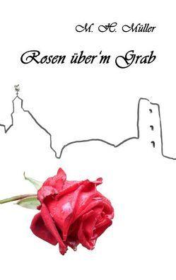 Rosen über'm Grab von Müller,  M.-H.