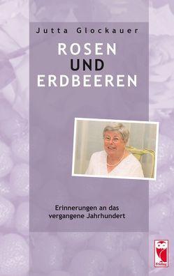 Rosen und Erdbeeren von Glockauer,  Jutta