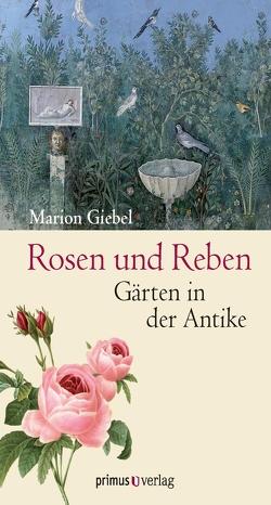 Rosen und Reben von Giebel,  Marion