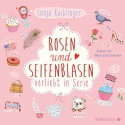 Verliebt in Serie 1: Rosen und Seifenblasen – Verliebt in Serie von Kaiblinger,  Sonja, Schramm,  Marie-Luise