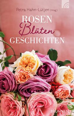 Rosenblütengeschichten von Hahn-Lütjen,  Petra
