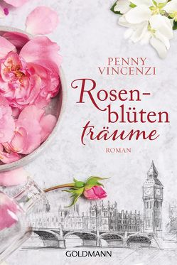 Rosenblütenträume von Hauser,  Sonja, Vincenzi,  Penny