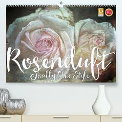 Rosenduft Shabby Chic Style (Premium, hochwertiger DIN A2 Wandkalender 2021, Kunstdruck in Hochglanz) von Cross,  Martina