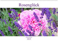 Rosenglück (Wandkalender 2019 DIN A2 quer) von Kruse,  Gisela