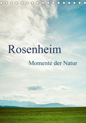 Rosenheim … Momente der Natur (Tischkalender 2018 DIN A5 hoch) von Wasinger,  Renate