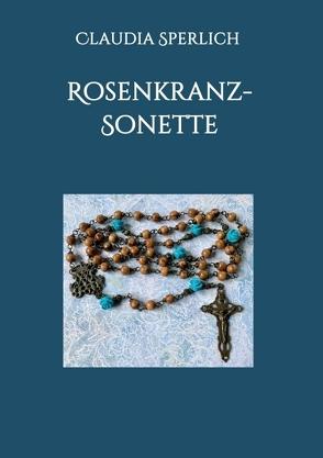 Rosenkranz-Sonette von Fritzsch-Thillens,  Maryse, Sperlich,  Claudia