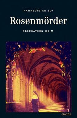 Rosenmörder von Loy,  Hannsdieter