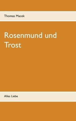 Rosenmund und Trost von G.,  B., Macek,  Thomas