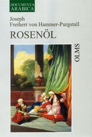 Rosenöl von Hammer-Purgstall,  Joseph