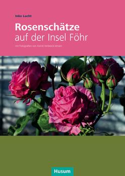 Rosenschätze auf der Insel Föhr von Lucht,  Inke, Verbeeck-Jensen,  Astrid