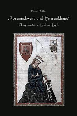 Rosenschwert und Binsenklinge von Huther,  Heinz, Leutenegger,  Marco A.R.