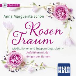 Rosentraum. Meditationen und Entspannungsreisen von Schön,  Anna Marguerita