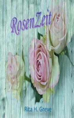 RosenZeit von Greve,  Rita H.