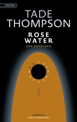 Rosewater – der Aufstand von Schmidt,  Jakob, Thompson,  Tade