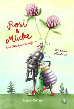 Rosi & Mücke – Eine Käferfreundschaft von Stokloßa,  Simone