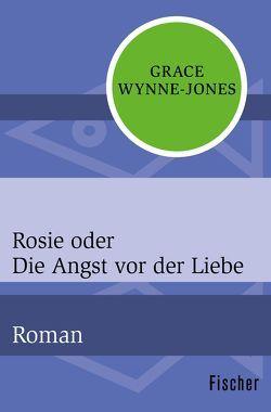 Rosie oder Die Angst vor der Liebe von Curths,  Monika, Wynne-Jones,  Grace