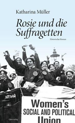 Rosie und die Suffragetten von Müller,  Katharina