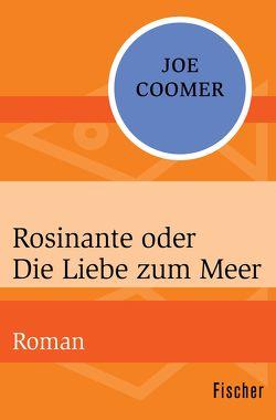 Rosinante oder Die Liebe zum Meer von Coomer,  Joe, Heller,  Barbara