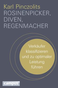 Rosinenpicker, Diven, Regenmacher von Pinczolits,  Karl