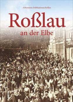 Roßlau an der Elbe von AG Publikationen Roßlau