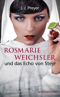 Rosmarie Weichsler und das Echo von Steyr von Preyer,  J J