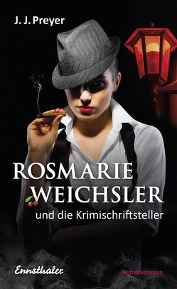 Rosmarie Weichsler und die Krimischriftsteller von Preyer,  J J