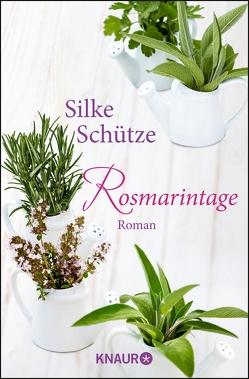 Rosmarintage von Schütze,  Silke