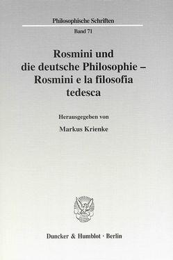 Rosmini und die deutsche Philosophie – Rosmini e la filosofia tedesca. von Krienke,  Markus