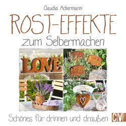 Rost-Effekte zum Selbermachen von Ackermann,  Claudia