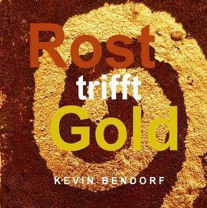 Rost trifft Gold von Bendorf,  Kevin