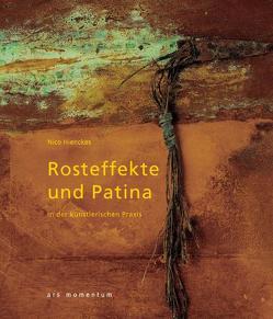 Rosteffekte und Patina in der künstlerischen Praxis von Hienckes,  Nico