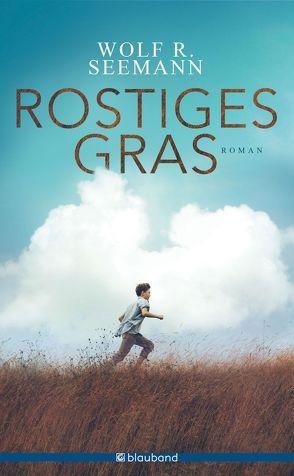Rostiges Gras von Seemann,  Wolf R.