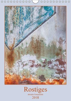 Rostiges (Wandkalender 2018 DIN A4 hoch) von Buch,  Monika