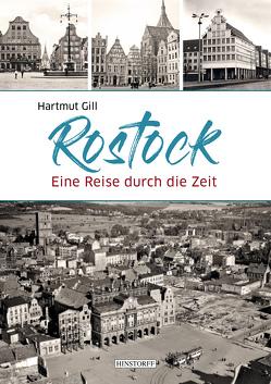 Rostock – Eine Reise durch die Zeit von Gill,  Hartmut