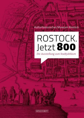 Rostock jetzt 800 von Kulturhistorisches Museum Rostock