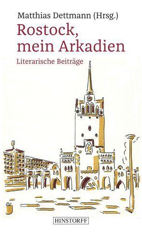 Rostock, mein Arkadien von Dettmann,  Matthias