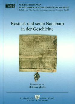 Rostock und seine Nachbarn in der Geschichte von Manke,  Matthias