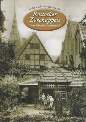 Rostocker Zorenappels. Stadt-Schreiber-Geschichte(n), Band 5