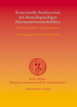 Rostovtzeffs Briefwechsel mit deutschsprachigen Altertumswissenschaftlern von Kreucher,  Gerald