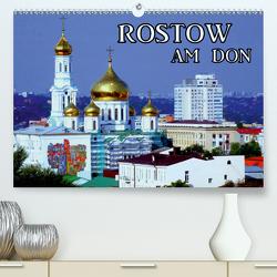 Rostow am Don (Premium, hochwertiger DIN A2 Wandkalender 2021, Kunstdruck in Hochglanz) von von Loewis of Menar,  Henning