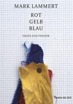 Rot Gelb Blau von Lammert,  Mark