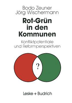 Rot-Grün in den Kommunen von Zeuner,  Bodo