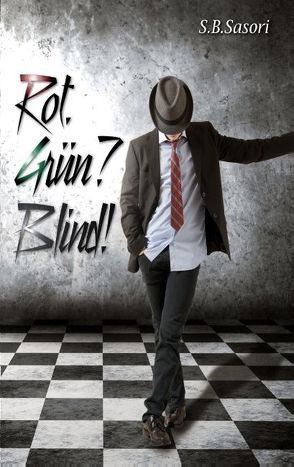 Rot. Grün? Blind! von Sasori,  S.B.