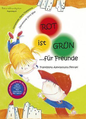 Rot ist Grün für Freunde von Alexopoulou-Petraki,  Frantzeska, Wille,  Doris
