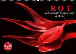 Rot. Lebenskraft, Leidenschaft und Wille (Wandkalender 2019 DIN A2 quer) von Stanzer,  Elisabeth