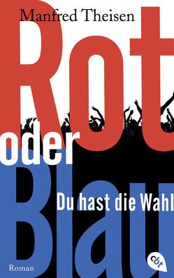 Rot oder Blau – Du hast die Wahl von Theisen,  Manfred