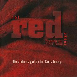 Rot Red Rouge von Groschner,  Gabriele, Hölzl,  Tina, Juffinger,  Roswitha, Kaan,  Dorothea, Kremer,  Georg, Vaelske,  Urd