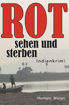 ROT sehen und sterben von Brünjes,  Hermann