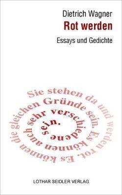 Rot werden von Wagner,  Dietrich
